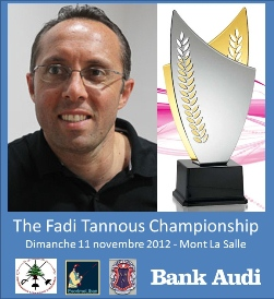 The Fadi Tannous Championship - 11 nov 2012